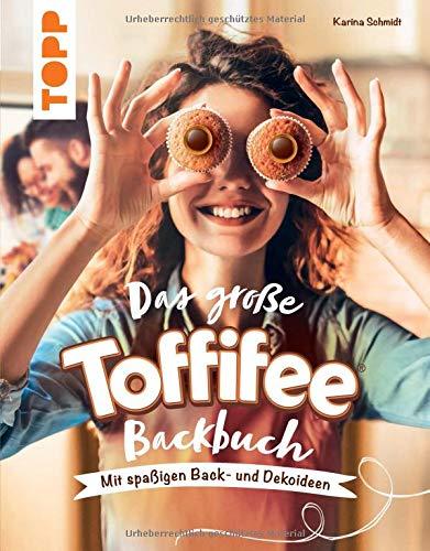 Das große Toffifee-Backbuch. Mit spaßigen Back- und Dekoideen: Verführerische Rezepte für Kuchen, Torten und Desserts plus Kreativideen, die das Verschenken und Dekorieren noch schöner machen (Mann-kuchen-dekoration)