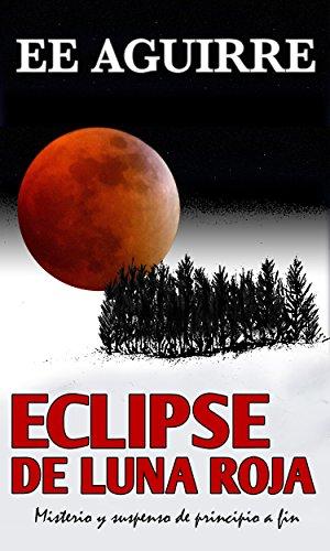 Eclipse de Luna Roja por Ediverto E. Aguirre