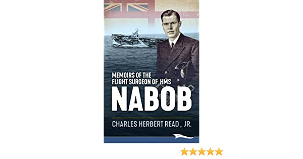 Memoirs of the flight surgeon of hms nabob ebook charles herbert memoirs of the flight surgeon of hms nabob ebook charles herbert read jr amazon kindle store fandeluxe Images