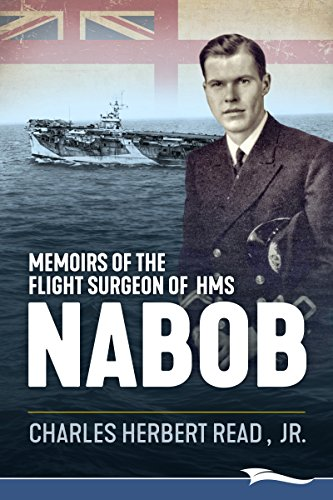 Memoirs of the flight surgeon of hms nabob ebook charles herbert memoirs of the flight surgeon of hms nabob by herbert read jr charles fandeluxe Images