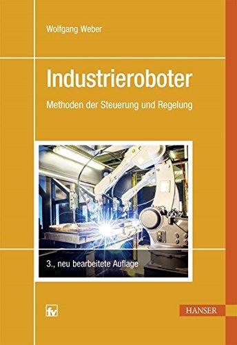 Industrieroboter: Methoden der Steuerung und Regelung
