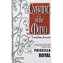 Tyrant of the Mind: A Medieval Mystery (Medieval Mysteries (Poisoned Pen Paperback)) by Priscilla Royal (2010-01-06)