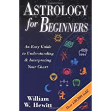 Astrology for Beginners: An Easy Guide to Understanding and Interpreting Your Chart (For Beginners (Llewellyn's))