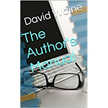 The Author's Manual: A Treatise for Self-Published Authors