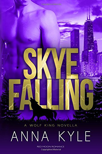 Skye Falling: Volume 2 (The Wolf King)