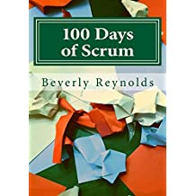 100 Days of Scrum: A Guide to Iterative Development (English Edition)