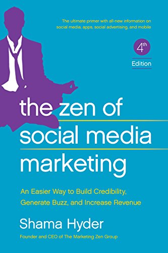 The Zen of Social Media Marketing: An Easier Way to Build Credibility, Generate Buzz