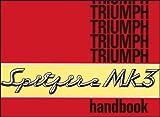 Triumph Spitfire Mk 3 Owners Handbook: Part No. 545017