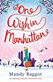 One Wish in Manhattan: An uplifting, romantic Christmas story (English Edition)