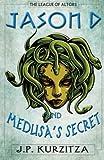 Jason D. and Medusa's Secret
