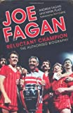 Joe Fagan: Reluctant Champion: The Authorised Biography by Fagan, Andrew, Platt, Mark (2011) Hardcover