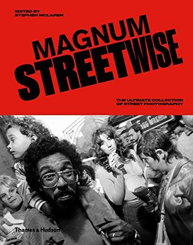 Magnum Streetwise: The Ultimate Collection of Street Photography
