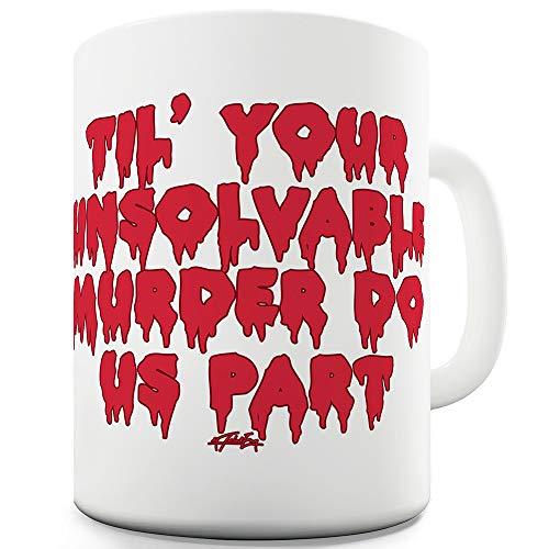 TWISTED ENVY Til Your Unsolvable Murder Do Us Part Keramiktasse, Keramik, weiß, 11 OZ