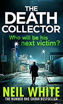 The Death Collector (Joe & Sam Parker 2) by [White, Neil]