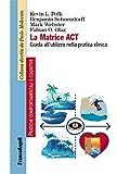 La matrice ACT. Guida all'utilizzo nella pratica clinica