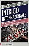 Image de Intrigo internazionale: Perché la guerra in Italia. Le verità che non si sono mai potute