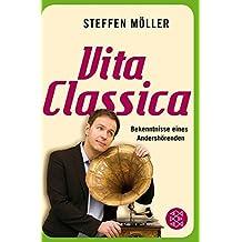 Vita Classica: Bekenntnisse eines Andershörenden