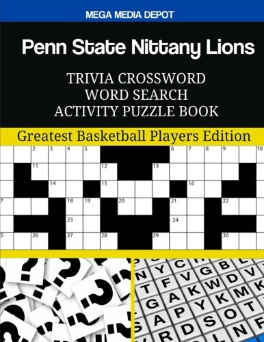 Penn State Nittany Lions Trivia Crossword Word Search Activity Puzzle Book: Greatest Basketball Players Edition por Mega Media Depot