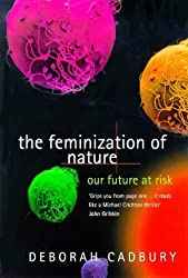 The Feminization of Nature by Deborah Cadbury (1998-02-26)