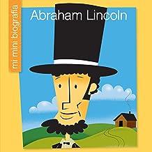 Abraham Lincoln SP (My Early Library: Mi Mini Biografía (My Itty-Bitty Bio))