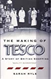 The Making of Tesco: A Story of British Shopping