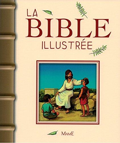 La Bible Illustre - Reli - (Des textes adapts aux 8-12 ans)