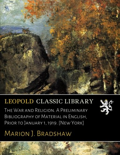 the-war-and-religion-a-preliminary-bibliography-of-material-in-english-prior-to-january-1-1919-new-y