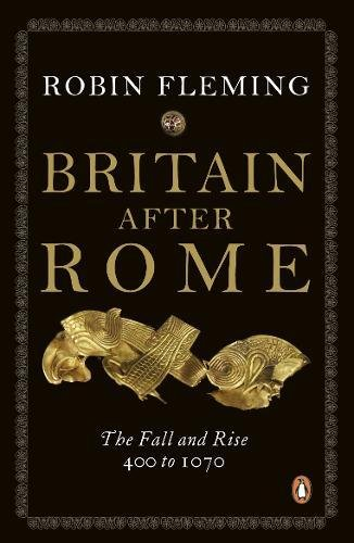 Britain After Rome: The Fall and Rise, 400 to 1070: Anglo-Saxon Britain Vol 2 (The Penguin History of Britain) por Robin Fleming