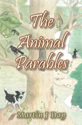 The Animal Parables by Martin J Day (2011-12-09)