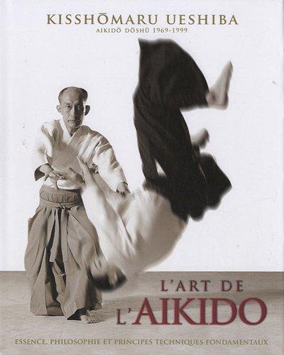L'Art de l'Aikido de Morihei Ueshiba : Principes et techniques fondamentales