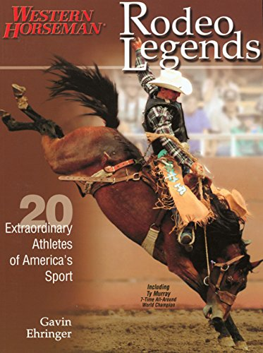 Rodeo Legends: Twenty Extraordinary Athletes Of America's Sport (Western Horseman Books) por Gavin Ehringer