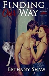 Finding Our Way: Volume 3 (Werewolf Wars) by Bethany Shaw (2014-06-11)