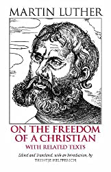 On the Freedom of a Christian: With Related Texts (Hackett Classics)