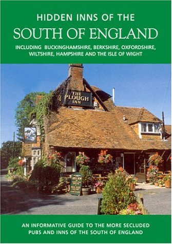 The Hidden Inns of the South of England (Travel Publishing): Including Berkshire, Buckinghamshire, Hampshire, Isle of Wight, Oxfordshire and Wiltshire by Barbara Vesey (2004-06-18)
