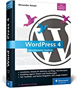 WordPress 4: Das umfassende Handbuch. Vom Einstieg in WordPress 4 bis hin zu fortgeschrittenen Themen: inkl. WordPress Themes, WordPress Templates, SEO, Google Analytics, BackUp u.v.m.