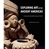[(Exploring Art of the Ancient Americas : The John Bourne Collection)] [By (author) Dorie Reents-Budet] published on (May, 2012)