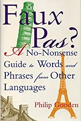 Faux Pas: A No-nonsense Guide to Words and Phrases