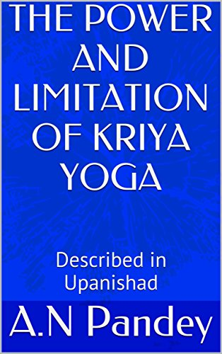 THE POWER AND LIMITATION OF KRIYA YOGA: Described in ...