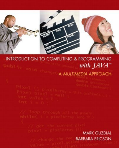 Introduction to Computing and Programming with Java: A Multimedia Approach 1st by Guzdial, Mark J., Ericson, Barbara (2006) Paperback