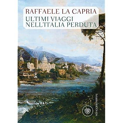 Ultimi Viaggi Nell'italia Perduta (Assaggi)