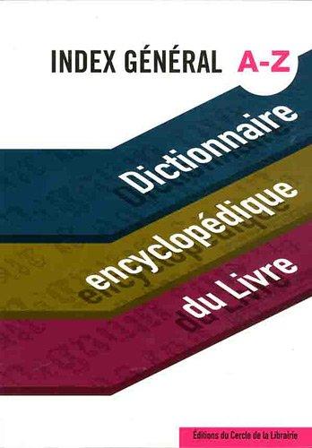 Dictionnaire encyclopédique du livre : Index général A-Z