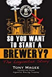 So You Want to Start a Brewery?