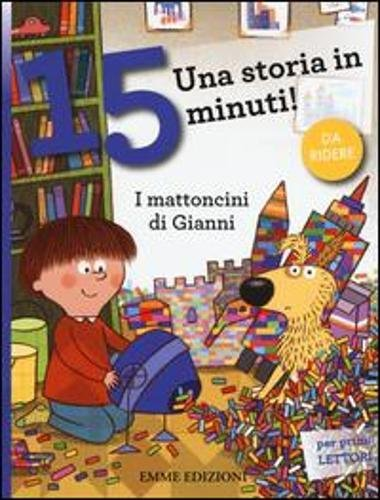 I mattoncini di Gianni. Una storia in 15 minuti!