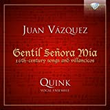 Quink Vocal Ensemble: Gentíl Señora Mía - 16th Century Songs and Villancicos (Audio CD)