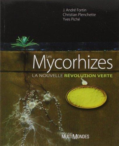 Les Mycorhizes. La nouvelle rvolution verte de J. Andr Fortin (1 janvier 2008) Broch