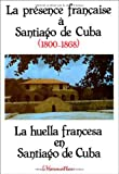 La présence française à Santiago de Cuba, 1800-1868