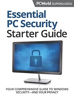 Essential PC Security Superguide (PCWorld Superguides Book 10) by [Editors, PCWorld]