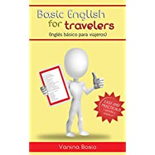 BASIC ENGLISH FOR TRAVELERS: Inglés básico para viajeros (Spanish Edition)