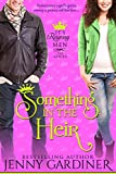 Something in the Heir (It's Reigning Men Book 1) by Jenny Gardiner