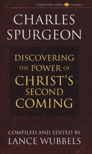 The Power of Christ's Second Coming (Christian living classics) por Charles Haddon Spurgeon